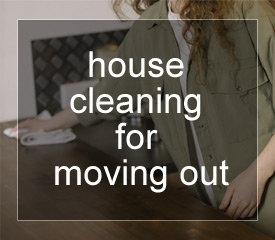 House cleaning for moving out