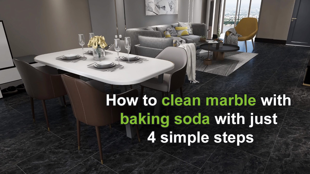 How to clean marble with baking soda with just 4 simple steps